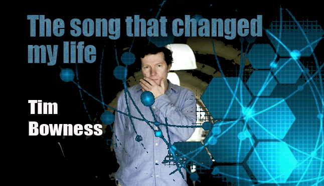 The Song That Changed My Life – Tim Bowness