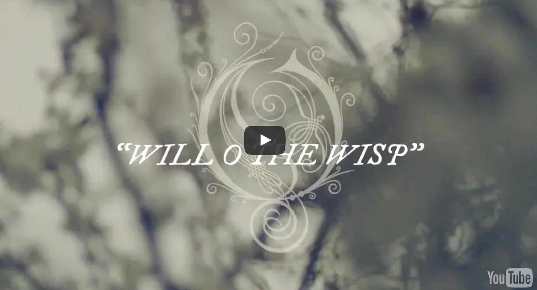 Opeth – Will O The Wisp (Lyric Video)