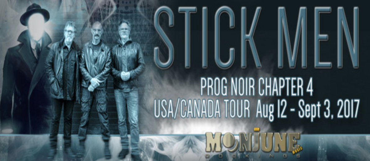 Stick Men announce Prog Noir Chapter 4 Tour for US and Canada