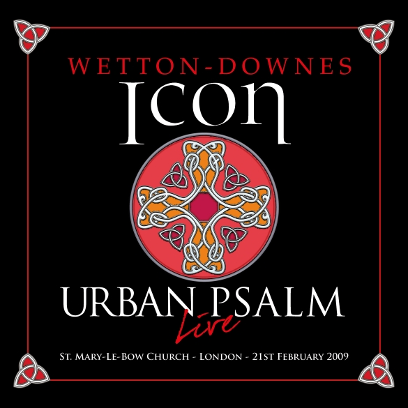 "Wetton/Downes' iCon Announces release of ""Urban Psalm"" on 2CD/1DVD – OUT NOW!"