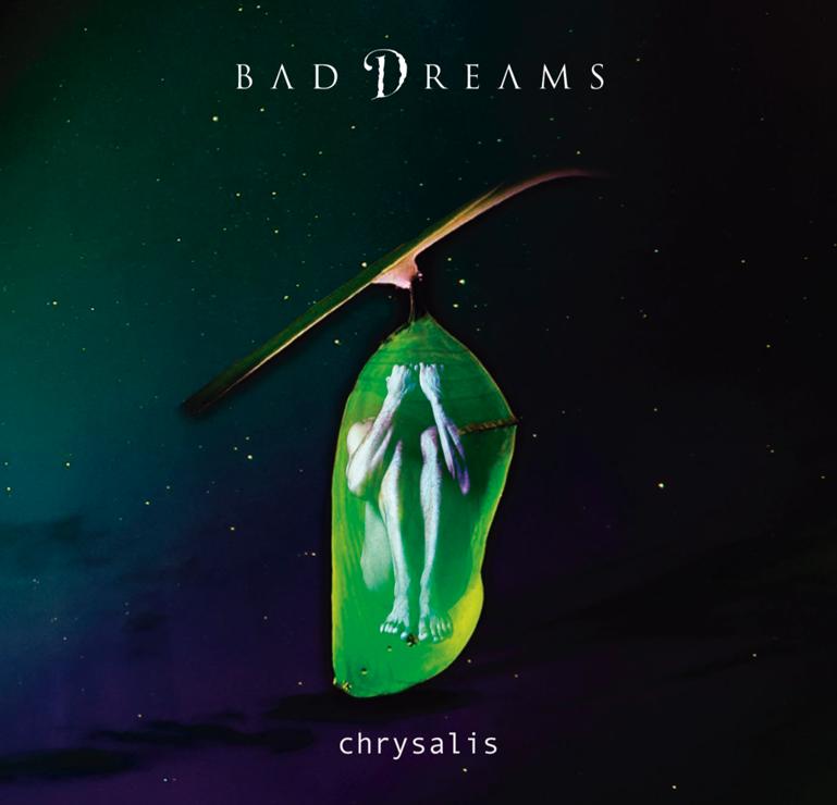 Bad Dreams – Chrysalis (Album Review)